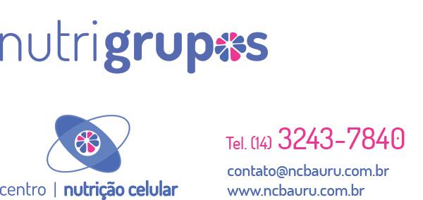 Nutrigrupos - Centro Nutrição Celular - Tel. (14) 3243-7840 - contato@ncbauru.com.br
